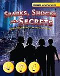 Sparks, Shocks and Secrets: Explore Electricity and Use Science To Survive