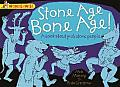 Stone Age, Bone Age!: A Book about Prehistoric People