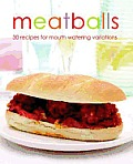 Meatballs 30 Recipes for Mouth Watering Variations