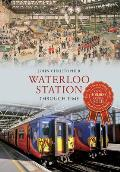 Waterloo Station (Through Time)