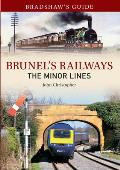 Bradshaw's Guide to Brunel's Railways: The Minor Lines