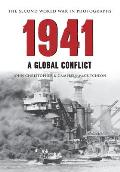 1941 the Second World War in Old Photographs a Global Conflict