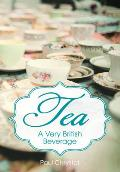 Tea: A History of Britain's Greatest Love Affair
