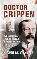 Dr Crippen: The Infamous London Cellar Murder of 1910
