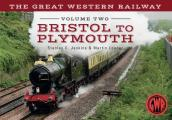 The Great Western Railway: Volume 2 Bristol to Exeter