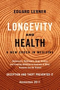 Longevity and Health: A New Epoch in Medicine: Alzheimer's, Parkinson's, Drug, Alcohol and Smoking Addiction & Hundreds of Other Diseases Ca