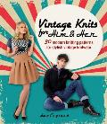 Vintage Knits for Him & Her 30 Modern Knitting Patterns for Stylish Vintage Knitwear