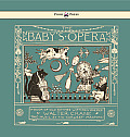 The Baby's Opera - A Book Of Old Rhymes With New Dresses