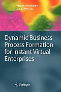 Dynamic Business Process Formation for Instant Virtual Enterprises (Advanced Information and Knowledge Processing)