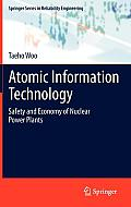 Atomic Information Technology: Safety and Economy of Nuclear Power Plants (Springer Series in Reliability Engineering)