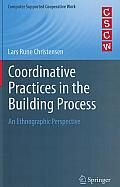 Coordinative Practices in the Building Process: An Ethnographic Perspective (Computer Supported Cooperative Work)