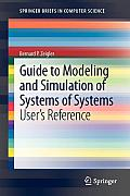 Guide to Modeling and Simulation of Systems of Systems: User S Reference (Springerbriefs in Computer Science) Cover
