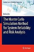 The Monte Carlo Simulation Method for System Reliability and Risk Analysis (Springer Series in Reliability Engineering)