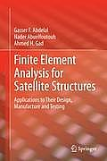 Finite Element Analysis for Satellite Structures: Applications to Their Design, Manufacture and Testing