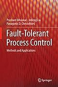 Fault-Tolerant Process Control: Methods and Applications