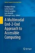 A Multimodal End-2-End Approach to Accessible Computing (Human Computer Interaction)