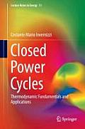 Lecture Notes in Energy #11: Closed Power Cycles: Thermodynamic Fundamentals and Applications
