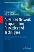 Advanced Network Programming Principles and Techniques: Network Application Programming with Java (Computer Communications and Networks)