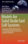 Models for Solid Oxide Fuel Cell Systems: Exploitation of Models Hierarchy for Industrial Design of Control and Diagnosis Strategies (Green Energy and Technology)