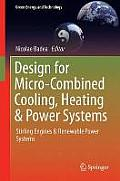 Design for Micro-Combined Cooling, Heating & Power Systems: Stirling Engines & Renewable Power Systems (Green Energy and Technology)