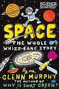 Space: The Whole Whizz-Bang Story (Science Sorted)