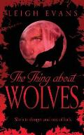 Thing About Wolves: the Mystwalker Series: Book Two