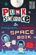 Punk Science: The Intergalactic, Supermassive Space Book