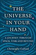 Universe in Your Hand: a Journey Through Space, Time and Beyond