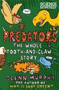 Predators: The Whole Tooth-And-Claw Story (Science Sorted)