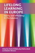 Lifelong Learning in Europe: Equity and Efficiency in the Balance