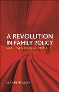A Revolution in Family Policy: Where We Should Go from Here Cover