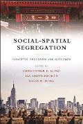 Social-Spatial Segregation: Concepts, Processes and Outcomes