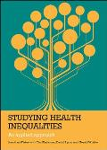 Studying Health Inequalities (Policy Press - Evidence for Public Health Practice)