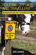 Policing Gypsies and Travellers: Managing Identity and Controlling Nomadism
