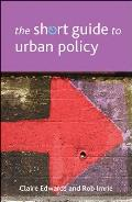 The Short Guide to Urban Policy (Policy Press - Short Guides)