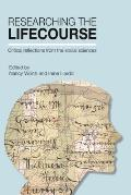 Researching the Lifecourse: Critical Reflections from the Social Sciences