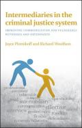Intermediaries in the Criminal Justice System: Improving Communication for Vulnerable Witnesses and Defendants