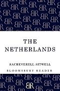 The Netherlands: A Study of Some Aspects of Art, Costume and Social Life. Sacheverell Sitwell