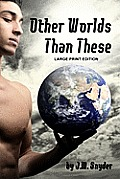 Other Worlds Than These [Large Print]