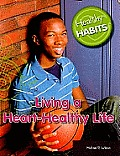 Living a Heart-Healthy Life (Healthy Habits)