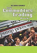 How Commodities Trading Works (Real World Economics)