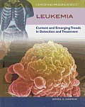Leukemia: Current and Emerging Trends in Detection and Treatment