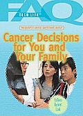 Frequently Asked Questions about Cancer Decisions for You and Your Family (FAQ: Teen Life)