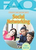 Frequently Asked Questions about Social Networking (FAQ: Teen Life)