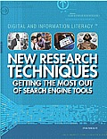 New Research Techniques: Getting the Most Out of Search Engine Tools (Digital and Information Literacy)