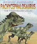 Pachycephalosaurus: The Thick-Headed Lizard