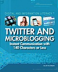 Twitter and Microblogging: Instant Communication with 140 Characters or Less