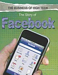 The Story of Facebook (Business of High Tech)