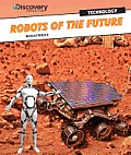 Robots of the Future (Discovery Education: Technology)