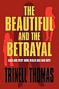 The Beautiful and the Betrayal: Each and Every Drug Dealer Has Bad Days